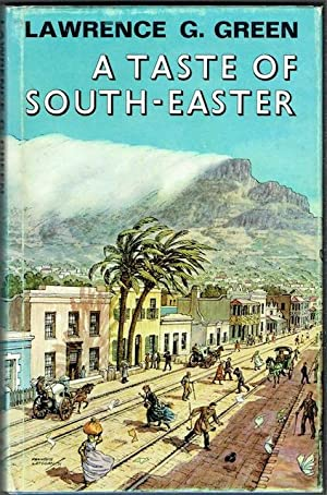A Taste Of South-Easter: Memories of unusual Cape Town characters, queer shops and shows, old bar...