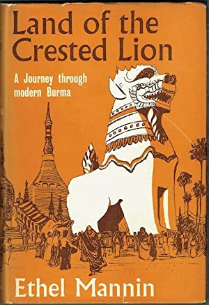 Land Of The Crested Lion: A Journey Through Modern Burma