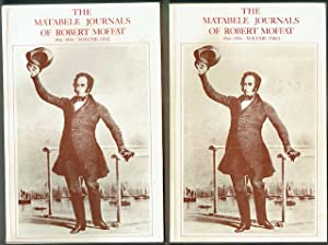 The Matabele Journals Of Robert Moffat 1829-1860: Complete In Two Volumes