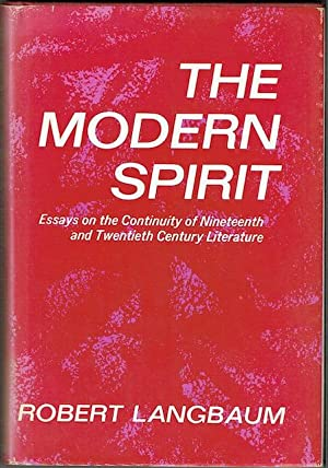 The Modern Spirit: Essays On The Continuity Of Nineteenth And Twentieth Century Literature (Signe...