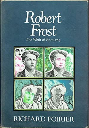 Robert Frost: The Work Of Knowing (Signed by Richard Eberhart)
