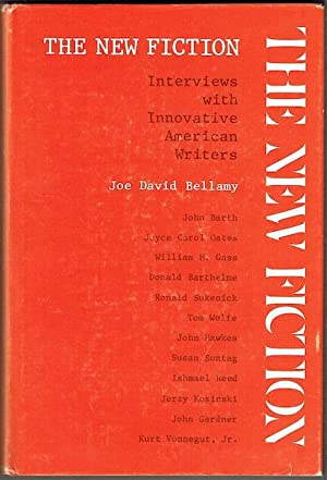 The New Fiction: Interviews With Innovative American Writers (Signed by Tom Wolfe, William H. Gas...