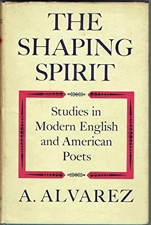 The Shaping Spirit: Studies In Modern English And American Poets (Signed by Richard Eberhart)