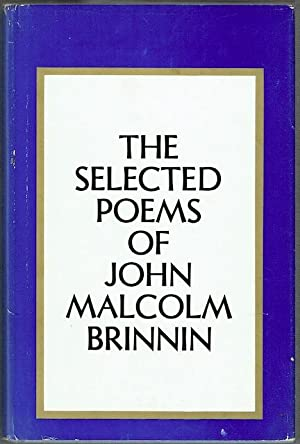 The Selected Poems Of John Malcolm Brinnin (signed by Richard Eberhart)