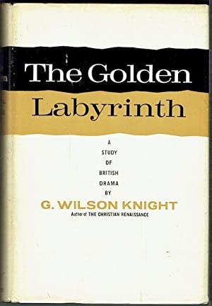 The Golden Labyrinth: A Study Of British Drama (signed by Richard Eberhart)