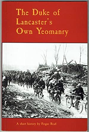 The Duke Of Lancaster's Own Yeomanry: A Short History Compiled From Regimental And Other Records