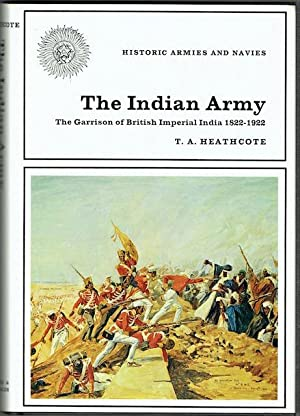The Indian Army: The Garrison Of British Imperial India 1822-1922