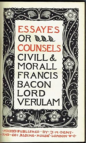 Essays Or Counsels Civill & Morall