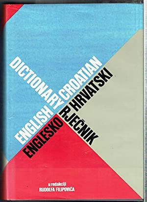 English-Croatian Dictionary: Englesko-Hrvatski Rjecnik