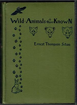 Wild Animals I Have Known: Ernest Thompson Seton