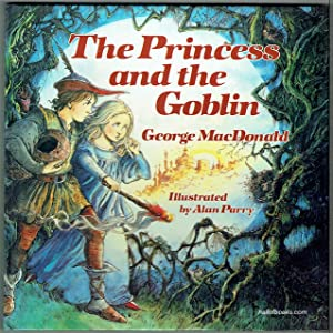 The Princess And The Goblin: George MacDonald