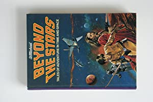 Beyond the Stars. Tales of Adventure in Time and Space