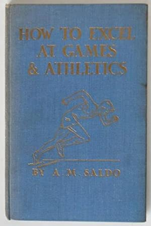 How to Excel at Games and Athletics: A. M. Saldo