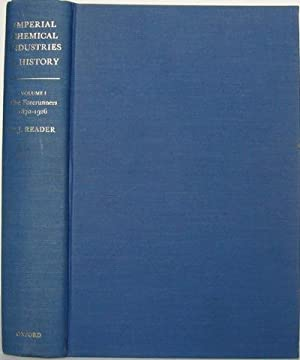Imperial Chemical Industries A History - Volume I The Forerunners 1870-1926