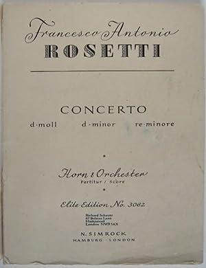 Concerto d-moll (d-minor) for Horn & Orchester. Partitur/Score: Francesco Antonio Rosetti