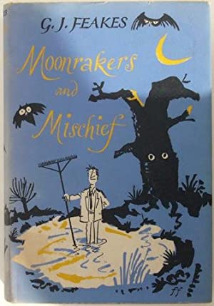 Moonrakers and Mischief: G. J. Feakes