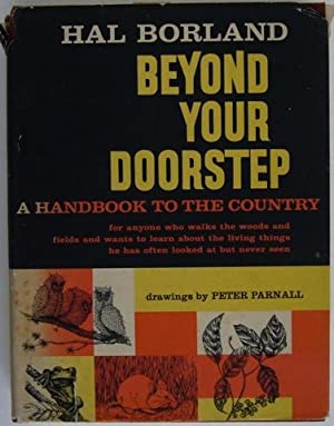 Beyond Your Doorstep. A Handbook to the Country.: Hal Boorland