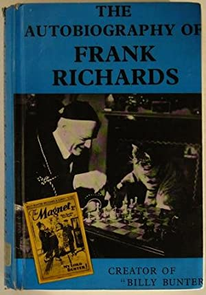 The Autobiogrpahy of Frank Richards. Memorial Edition.: Frank Richards