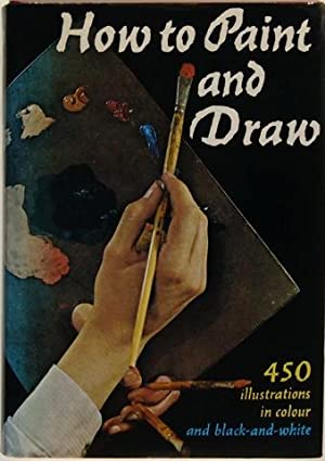 How To Draw And Paint.: B. W. Jaxtheimer.