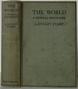 The World: A General Geography: L. Dudley Stamp