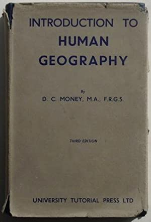 Introduction to Human Geography: D. C. Money