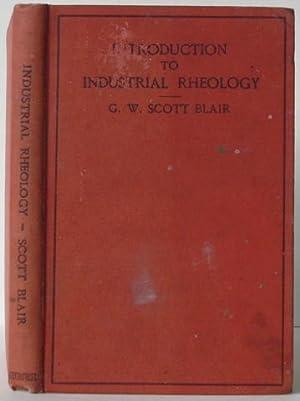 An Introduction to Industrial Rheology: G. W. Scott