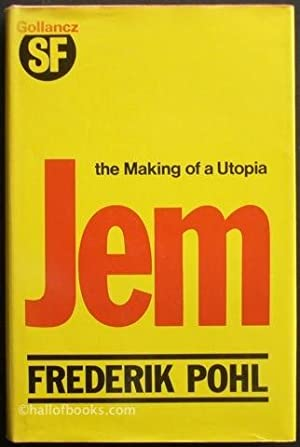 Jem: The Making of a Utopia: Frederik Pohl