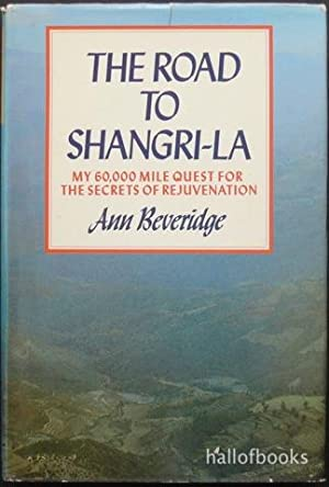 The Road To Shangri-La: My 60,000 mile: Ann Beveridge