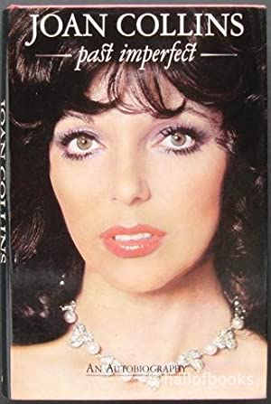 Past Imperfect: An autobiography: Joan Collins