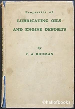 Properties of Lubricating Oils and Engine Deposits: C. A. Bouman