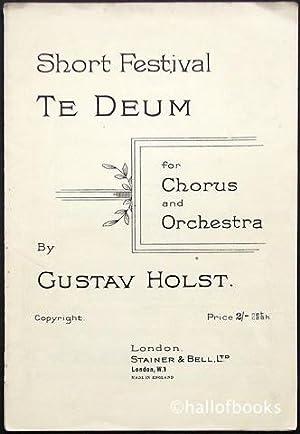 Short Festival Te Deum for Chorus and: Gustav Holst