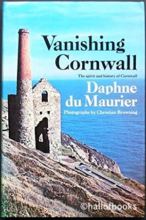 Vanishing Cornwall: The Spirit and History of Cornwall: Daphne du Maurier