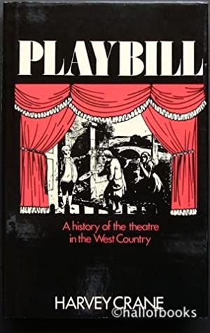 Playbill: A history of the theatre in the West Country: Harvey Crane