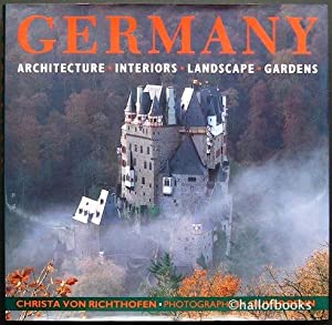 Germany: Architecture, Interiors, Landscape, Gardens: Christa Von Richthofen