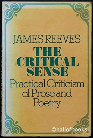 The Critical Sense: Practical Criticism Of Prose and Poetry