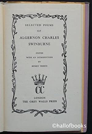 A Selection OF Poems By Algernon Charles Swinburne: Henry Treece (editor)