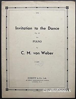 Invitation to the Dance Op.65 for Piano: C. M. von Weber, revised and edited by Fred M. Voss