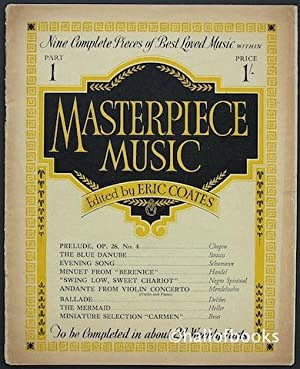 Masterpiece Music: Nine Complete Pieces Of Best Loved Music. Part 1: Eric Coates