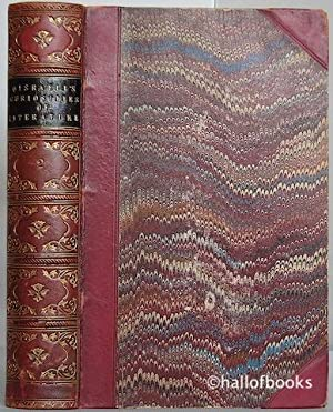 Curiosities Of Literature in three volumes: Isaac Disraeli, edited, with memoir and notes by his ...