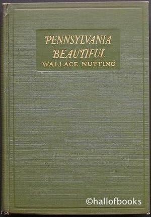 Pennsylvania Beautiful (Eastern): Wallace Nutting