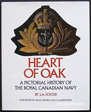 Heart Of Oak: A Pictorial History Of The Royal Canadian Navy