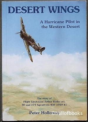 Desert Wings: A Hurricane Pilot in the: Peter Holloway