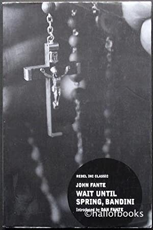 Wait Until Spring, Bandini: John Fante