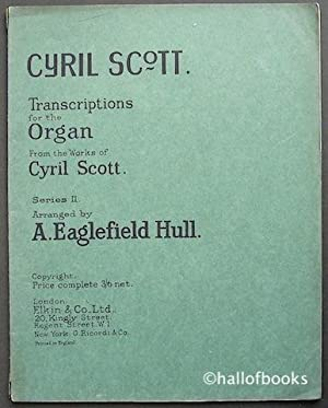 Transcriptions for the Organ from the works: Cyril Scott, A.