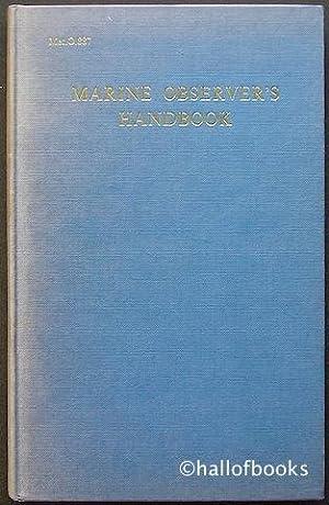 The Marine Observer's Handbook: Met. O. 887: Meteorological Office