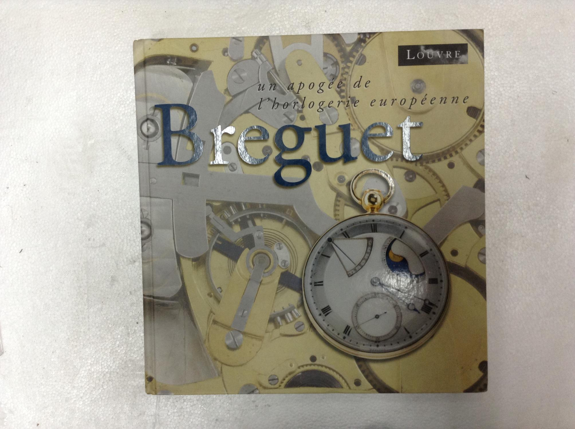 Breguet Un Apogee de L'Horlogerie Europeenne As New Hardcover FRENCH