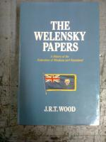 Welensky Papers: History of the Federation of Rhodesia and Nyasaland: Wood, J. R. T.