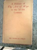 A History of the Art of War in the XVIth Century: Oman, Charles Sir