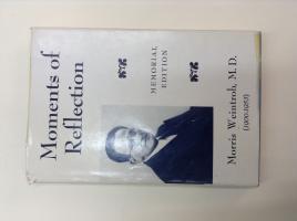 Moments of Reflection: Weintrob, Morris M.D.