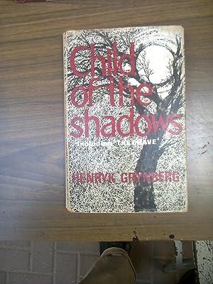 Child of the Shadows: Grynberg, Henryk